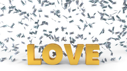 dollar banknote rain over love text. 3d illustration.