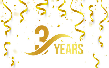 Isolated golden color number 3 with word years icon on white background with falling gold confetti and ribbons, third birthday anniversary greeting logo, card element, vector illustration