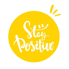 Calligraphy postcard or poster graphic design typography element. Stay positive hand drawn calligraphy lettering