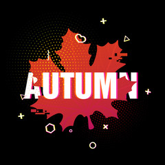 Modern design of the season fall poster. Autumn text on black background of a colored silhouette of a maple leaf. Decor with geometric particles and retro texture. Glitch style. Vector.