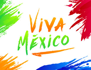 Viva Mexico, traditional mexican holiday, Happy Independence day illustration with paint splashes. lettering vector illustration