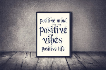 Positive mind, vibes, life inspirational quote. Inspirational quote and motivational background.
