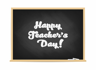 Happy Teacher's Day. Chalkboard with lettering. Poster, banner concept
