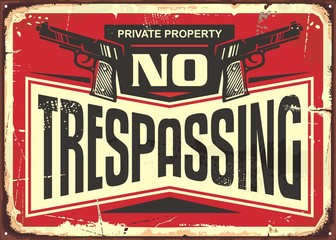 No trespassing vintage tin sign design. Retro warning sign with guns and creative typography.