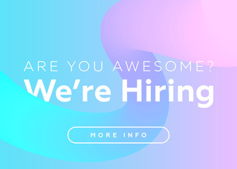 Are You Awesome? We are Hiring. Creative Business Concept. Vacancy Announcement on Abstract Fluid Pastel Background. Vector Illustration. Search for Employees Banner Template.