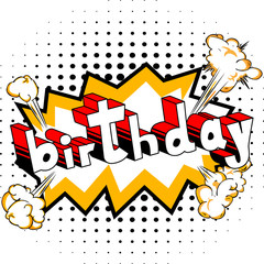Birthday - Comic book style word on abstract background.