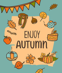 enjoy autumn hand drawn handwritten cute cartoon doodle greeting card background with pumpkin pie scarf candle fall leaves flag garland tea can chestnut and apple