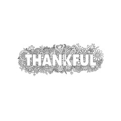 Thankful black and white doodle vector illustration with the word happy thankful surrounded by flowers, hearts, leaves, swirls and abstract shapes.