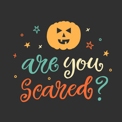 Are You Scared. Halloween Party Poster with Handwritten Ink Lettering