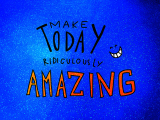 Make today ridiculously amazing word and smile face on dark blue sparkle background illustration