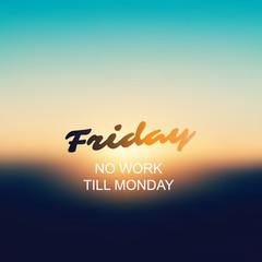 Friday - No Work Till Monday - Banner Design