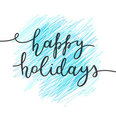 happy holidays lettering, vector handwritten text on hand drawn strokes