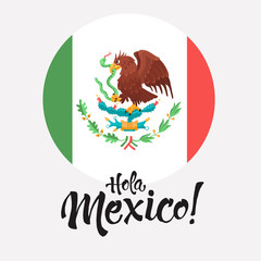 Hola Mexico illustration. Mexican flag with eagle and snake in circle shape on light background. Mexican coat of arms.