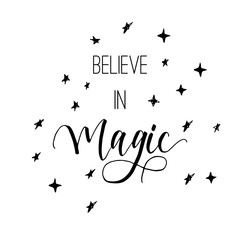 """""""Believe in magic"""" calligraphic sign. Hand written text for design prints, cards, shirt, fashion and posters."""