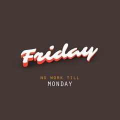 Friday - No Work Till Monday - Banner Design Template