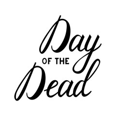 Day of the Dead. Beautiful quote written by hand with a brush. Letters for party design.