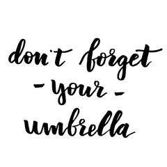 Phrase expression for don't forget your umbrella