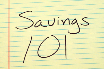 """The words """"Savings 101"""" on a yellow legal pad"""