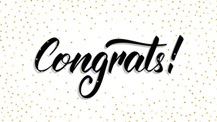 Congrats. Modern handlettering Congrats with polka dot confetti. Greeting card template