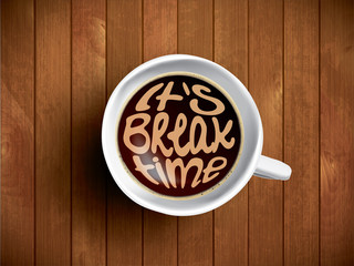 Coffee cup with time lettering, motivation quotes about time, awaking, right moment. Realistic black coffee on brown wooden background with motivation. Morning coffee