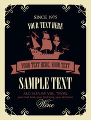 Vector label for wine with a picture of the old sailing ship in a curly frame in retro style on black background