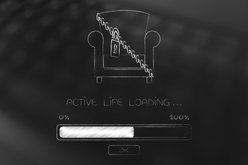 locked up couch and Active Life Loading progress bar