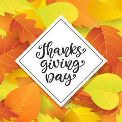 Thanksgiving Day poster template. Hand written lettering on autumn leaves background
