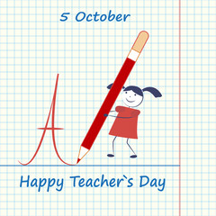Happy Teacher's Day. A cartoon girl writes a big pencil the letter against the background of a tetrad sheet in a blue cage.