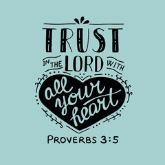 Hand lettering Trust in the Lord with your heart.