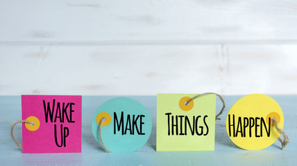 wake up,make things happen motivational quotes