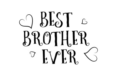 best brother ever love quote logo greeting card poster design