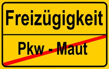 City limits sign with the words Freizuegigkeit and Pkw - Maut, German for freedom of movement and car toll, symbolic image for the right to the freedom of movement through the rejection of a car toll