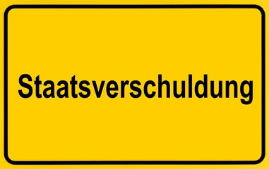 Town sign with the name Staatsverschuldung, symbolic image for Government debt
