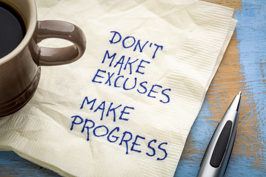 Do not make excuses