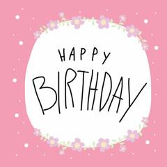 Happy Birthday word vector illustration on pink flower wreath background