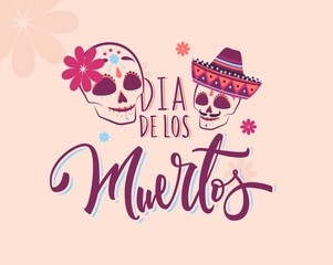 Mexican holiday Day of The Dead  poster. Holiday background with skulls, floral elements and hand lettering. Vector illustration