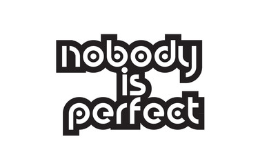 Bold text nobody is perfect inspiring quotes text typography design