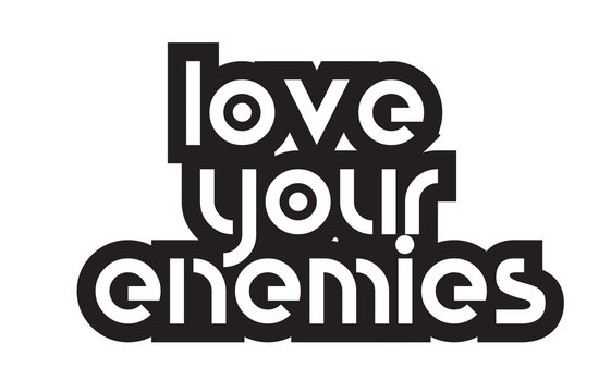 Bold text love your enemies inspiring quotes text typography design
