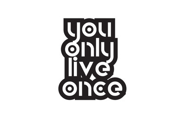 Bold text you only live once inspiring quotes text typography design