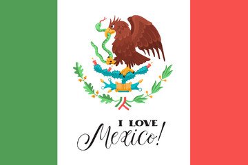 Mexican flag with eagle and text. I love Mexico.