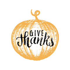Pumpkin vector illustration with Give Thanks lettering. Invitation or festive greeting card.