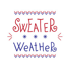Sweater Weather lettering. Modern handwritten poster. Funny quote.