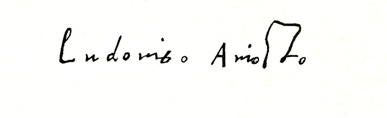 Autograph of Ludovico Ariosto, italian poet (from Spamers Illustrierte Weltgeschichte, 1894, 5[1], 115)