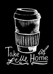 Coffee cup and lettering, white chalk on black vector illustration