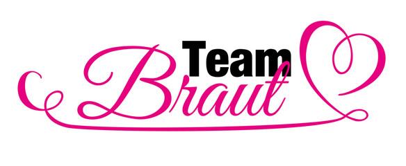 Team Braut Junggesellinnenabschied Schriftzug