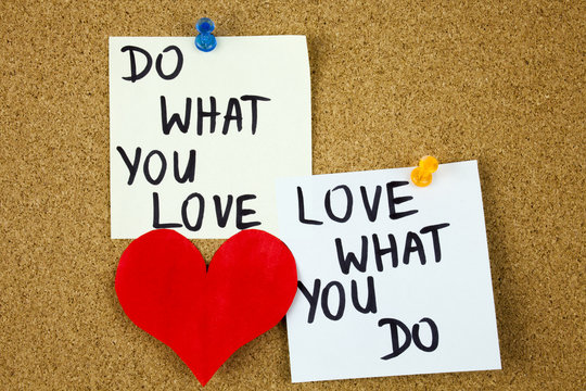 do what you love, love what you do - motivational word advice or reminder on sticky notes on cork board background