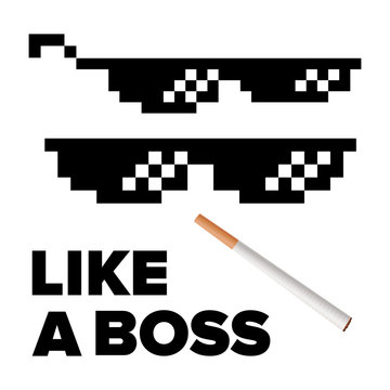 Pixel Glasses Vector. Like A Boss. Thug Lifestyle. For Meme Photos And Pictures. Isolated Illustration