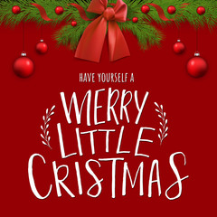 Have yourself a merry little christmas. Vector greeting card with christmas tree and  hand drawn lettering