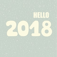 Hello 2018 hand lettering inscription. Winter poster.