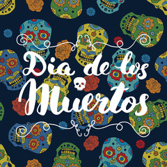 Day of the Dead, lettering quote on handdrawn sugar skulls and roses background, vector illustration